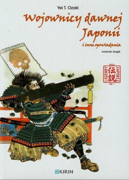 Wojownicy dawnej Japonii i inne opowiadania - Ozaki Yei T.   okładka