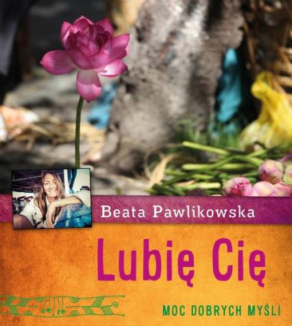 Lubię Cię - Beata Pawlikowska | okładka