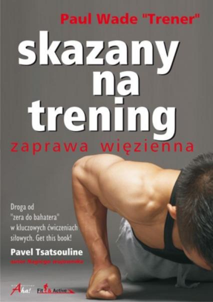 Skazany na trening - Paul Wade | okładka