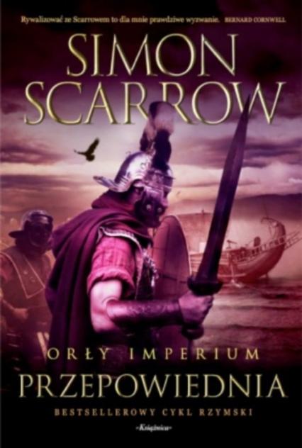 Orły imperium 6 Przepowiednia - Simon Scarrow | okładka