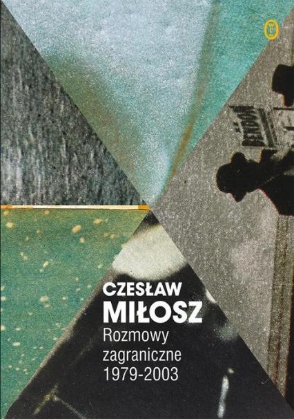 Rozmowy zagraniczne 1979-2003 - Czesław Miłosz | okładka