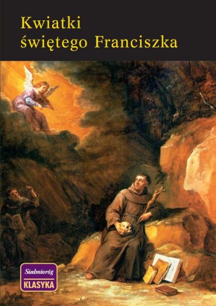 Kwiatki Świętego Franciszka - Św. Franciszek z Asyżu | okładka