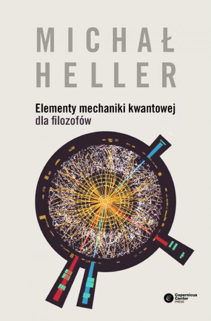 Elementy mechaniki kwantowej dla filozofów - Michał Heller | okładka