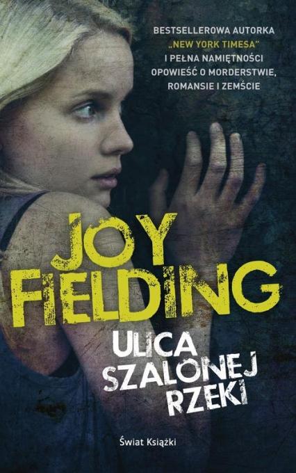 Ulica Szalonej Rzeki - Joy Fielding | okładka