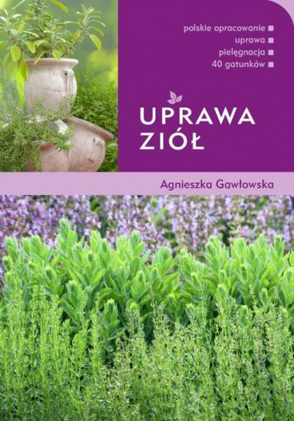 Uprawa ziół - Agnieszka Gawłowska | okładka