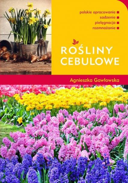Rośliny cebulowe - Agnieszka Gawłowska   okładka