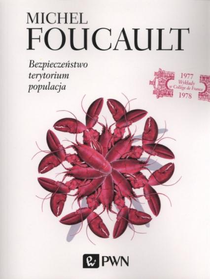 Bezpieczeństwo, terytorium, populacja - Michel Foucault | okładka