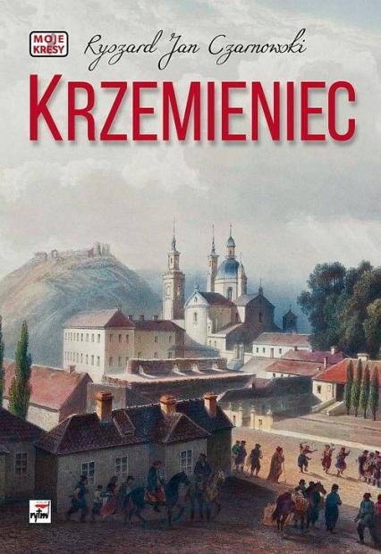 Krzemieniec - Czarnowski Ryszard Jan | okładka