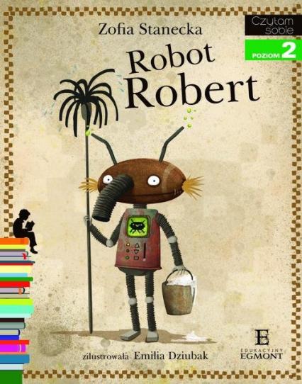 Robot Robert Czytam sobie poziom 2 - Zofia Stanecka | okładka