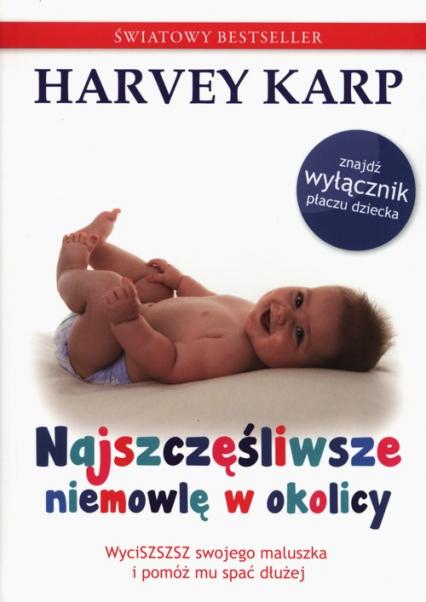 Najszczęśliwsze niemowlę w okolicy - Harvey Karp | okładka