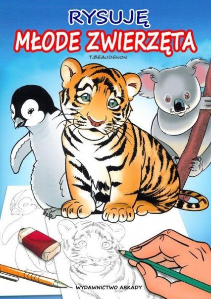 Rysuję Młode zwierzęta - Thierry Beavdenon   okładka