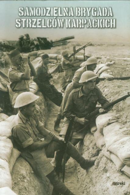 Samodzielna Brygada Strzelców Karpackich - zbiorowa Praca | okładka