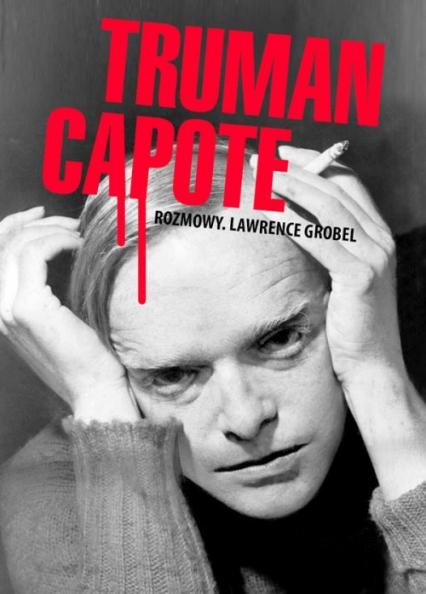 Truman Capote Rozmowy - Lawrence Grobel | okładka