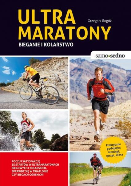 Ultramaratony biegowe i kolarskie - Grzegorz Rogóż | okładka