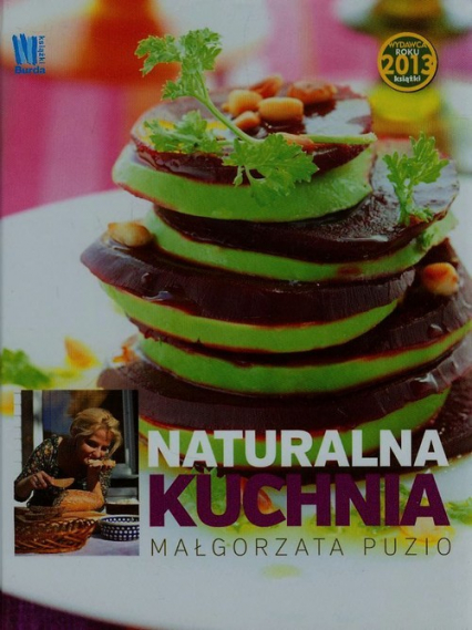 Kuchnia Naturalna Malgorzata Puzio Ksiazka Ksiegarnia Znak Com Pl
