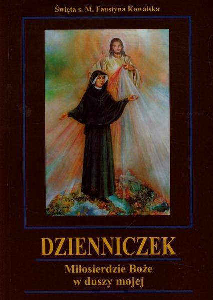 Dzienniczek Miłosierdzie Boże w duszy mojej - Faustyna Kowalska   okładka