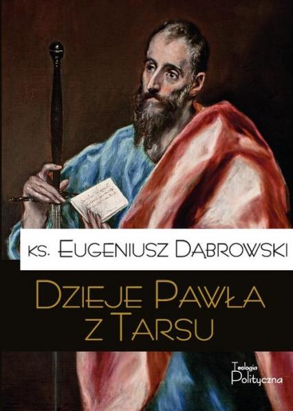 Dzieje Pawła z Tarsu - Eugeniusz Dąbrowski | okładka