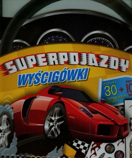 Superpojazdy Wyścigówki - zbiorowa praca   okładka