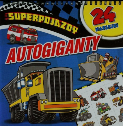 Superpojazdy Autogiganty - zbiorowa praca | okładka