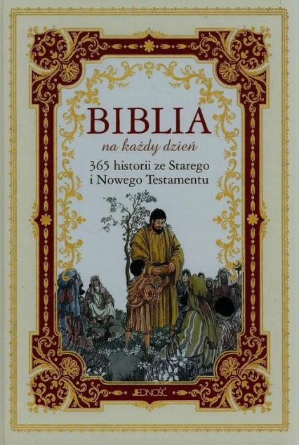 Biblia na każdy dzień 365 historii ze Starego i Nowego Testamentu -  | okładka