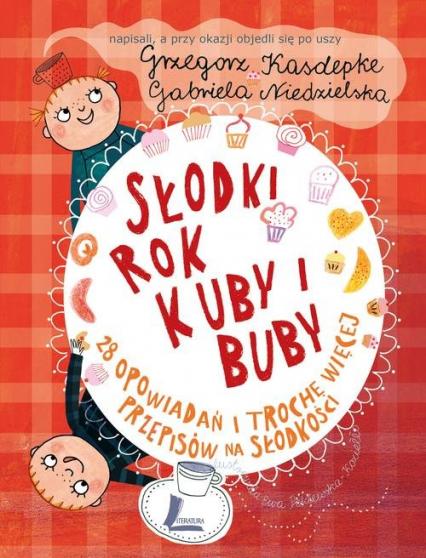 Słodki rok Kuby i Buby - Grzegorz Kasdepke | okładka