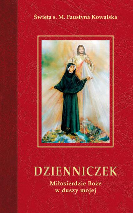 Dzienniczek Miłosierdzie Boże w duszy mojej - Faustyna Kowalska | okładka