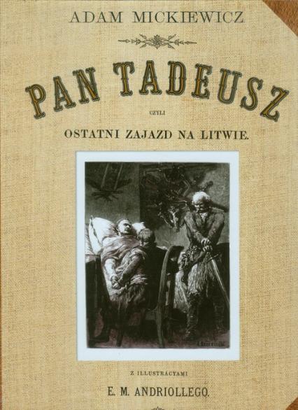 Pan Tadeusz czyli ostatni Zajazd na Litwie reprint ze złoceniami - Adam Mickiewicz | okładka