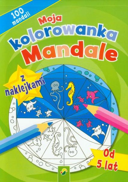 Moja kolorowanka z naklejkami Mandale -  | okładka