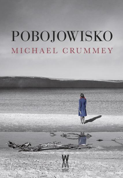 Pobojowisko - Michael Crummey | okładka
