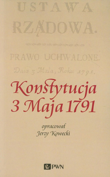 Konstytucja 3 Maja 1791 - Jerzy Kowecki | okładka