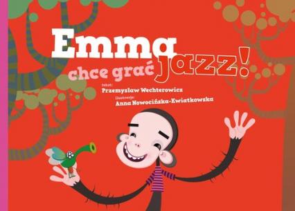 Emma chce grać jazz! - Przemysław Wechterowicz | okładka