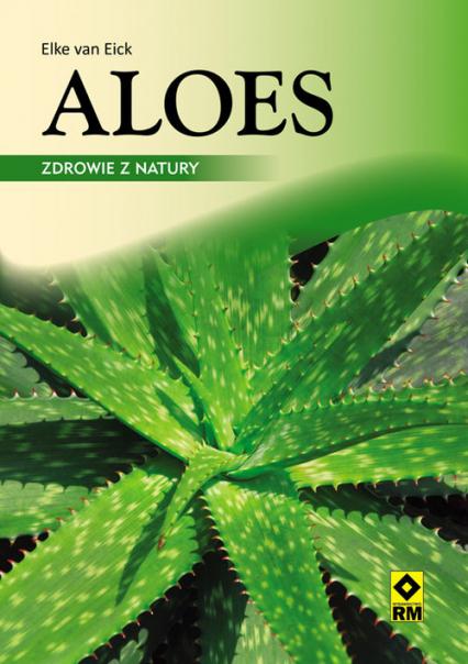 Aloes Zdrowie z natury - Elke Eick   okładka
