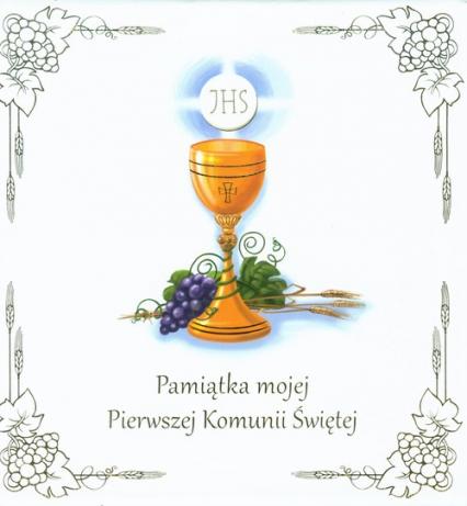 Pamiątka mojej Pierwszej Komunii Świętej Książka w etui -  | okładka