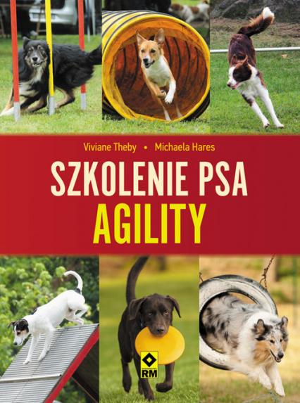 Szkolenie psa Agility - Theby Vivianne, Hares Michaela | okładka