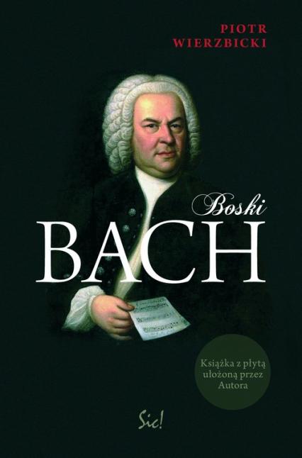 Boski Bach + CD - Piotr Wierzbicki   okładka
