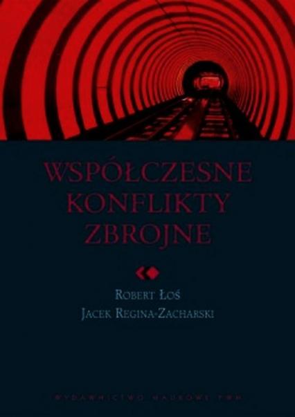 Współczesne konflikty zbrojne - Łoś Robert, Reginia-Zacharski Jacek | okładka
