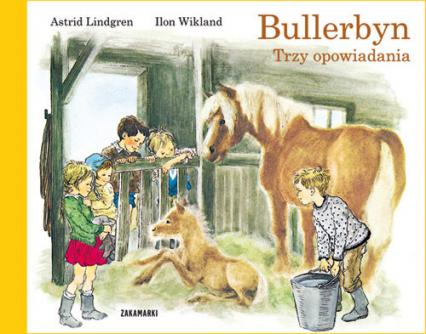 Bullerbyn Trzy opowiadania - Astrid Lindgren | okładka