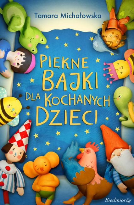 Piękne bajki dla kochanych dzieci - Tamara Michałowska | okładka