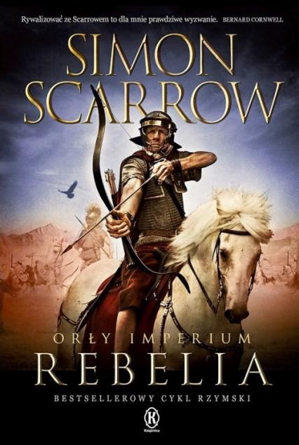 Orły imperium 7 Rebelia - Simon Scarrow | okładka
