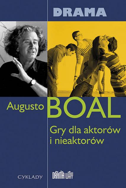 Gry dla aktorów i nieaktorów Drama - Augusto Boal | okładka