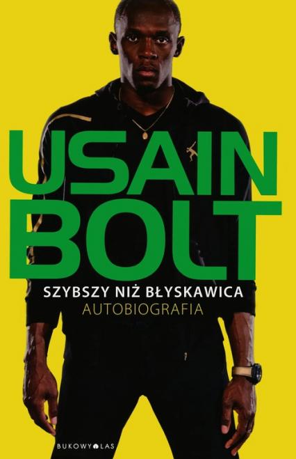 Szybszy niż błyskawica Autobiografia - Usain Bolt | okładka