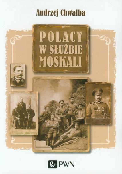 Polacy w służbie Moskali - Andrzej Chwalba | okładka