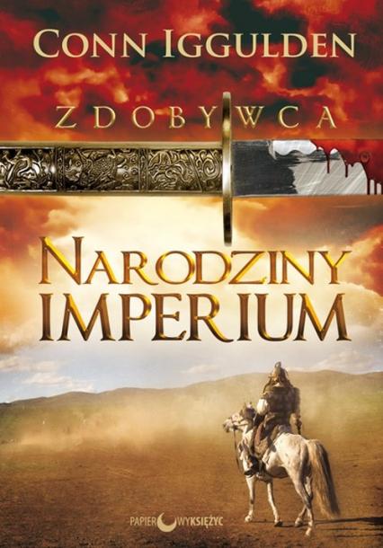 Zdobywca Narodziny Imperium Tom 1 - Conn Iggulden   okładka