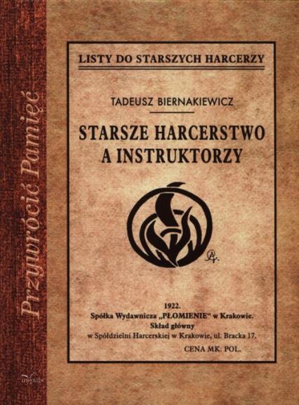 Starsze harcerstwo a instruktorzy - Tadeusz Biernakiewicz | okładka