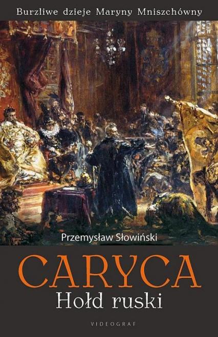 Caryca Hołd ruski - Przemysław Słowiński | okładka