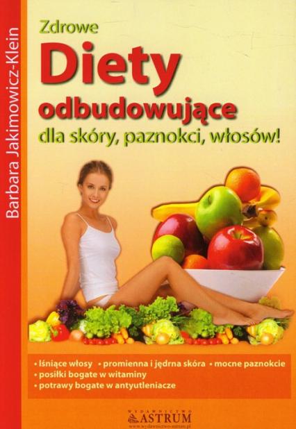 Diety odbudowujące dla skóry, paznokci, włosów - Barbara Jakimowicz-Klein | okładka