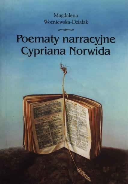 Poematy narracyjne Cypriana Norwida - Magdalena Woźniewska-Działak | okładka