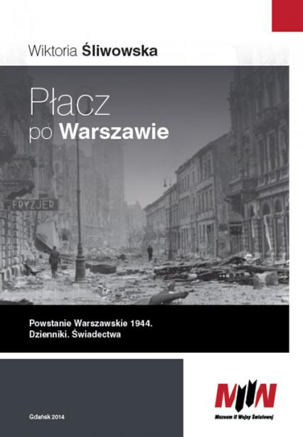 Płacz po Warszawie Powstanie Warszawskie 1944 Dzienniki. Świadectwa - zbiorowa Praca | okładka