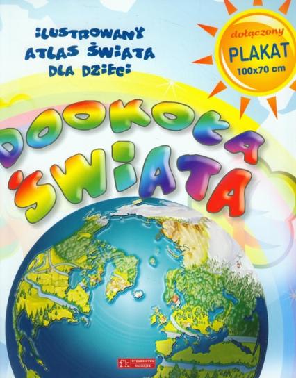Dookoła świata Ilustrowany atlas świata dla dzieci -  | okładka