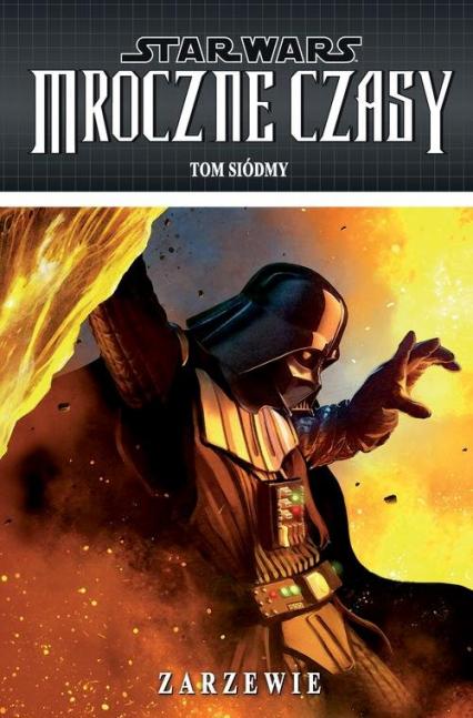 Star Wars Mroczne czasy Zarzewie Tom 7 - Stradley Randy   okładka